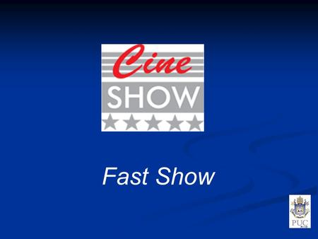 Fast Show.