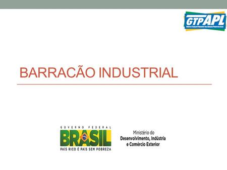 BARRACÃO INDUSTRIAL.