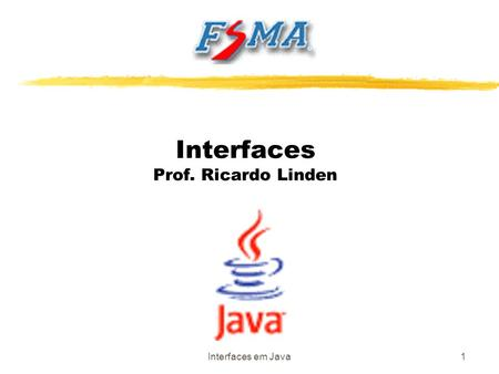 Interfaces em Java1 Interfaces Prof. Ricardo Linden.