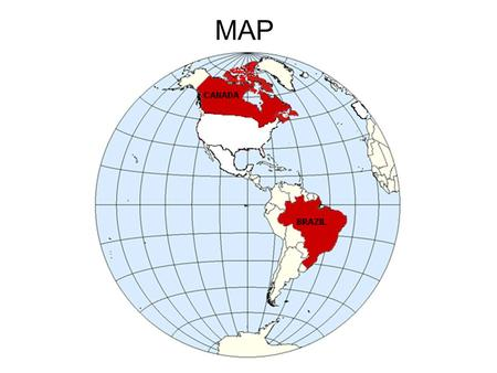 MAP. BRAZIL CANADA To all judges and lawyers and other participants at this conference A todos os juizes e advogados e outros participantes nesta conferência.