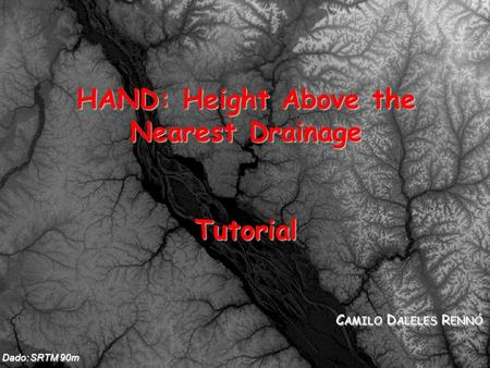 HAND: Height Above the Nearest Drainage