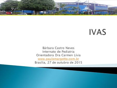IVAS Bárbara Castro Neves Internato de Pediatria