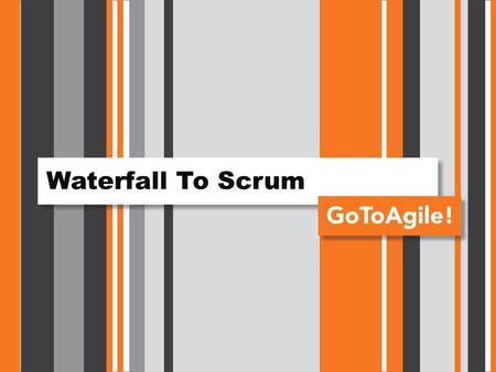 Waterfall To Scrum.