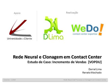 Conarec – Rede Neural de Processos e Clonagem em Contact Center