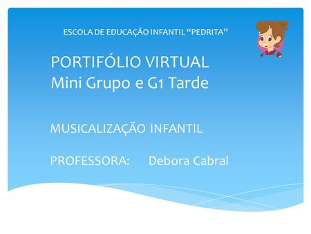 PORTIFÓLIO VIRTUAL Mini Grupo e G1 Tarde
