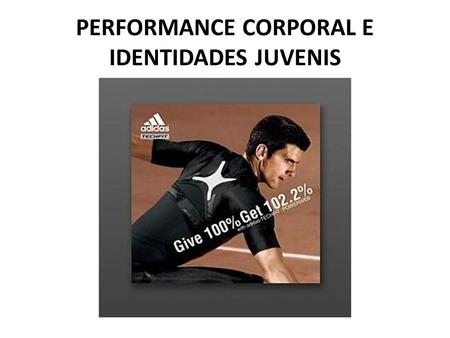 PERFORMANCE CORPORAL E IDENTIDADES JUVENIS