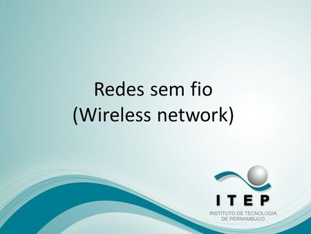 Redes sem fio (Wireless network)