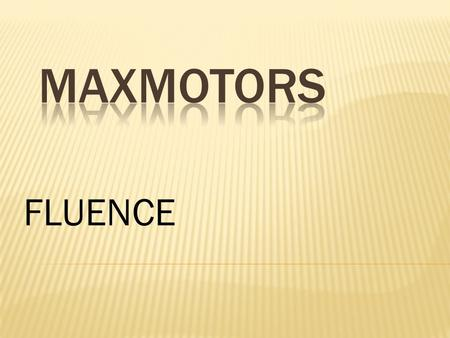 MAXMOTORS FLUENCE.