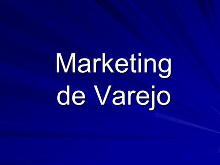 Marketing de Varejo.