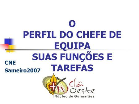 Objectivos Definir o perfil ideal do Chefe de Equipa