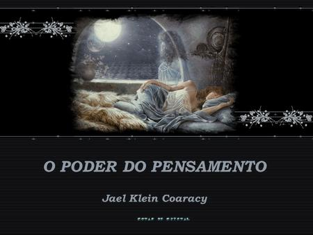 O PODER DO PENSAMENTO Jael Klein Coaracy.