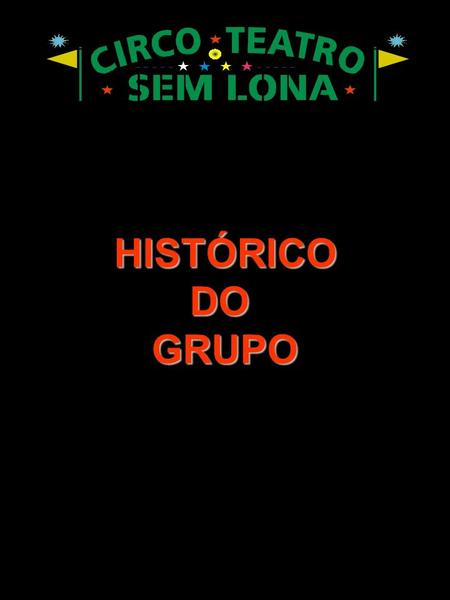 HISTÓRICO DO GRUPO.