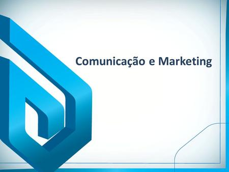 Comunicação e Marketing
