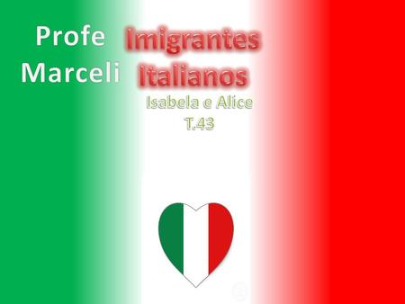 Profe Marceli Imigrantes Italianos