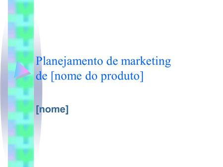 Planejamento de marketing de [nome do produto]