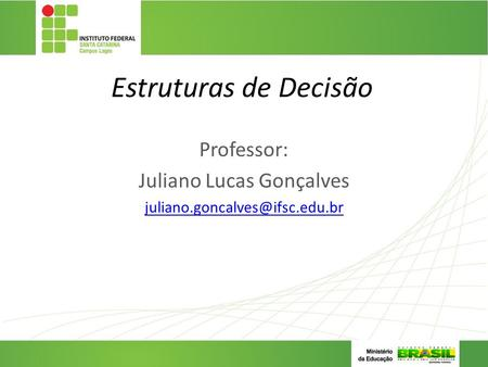 Professor: Juliano Lucas Gonçalves