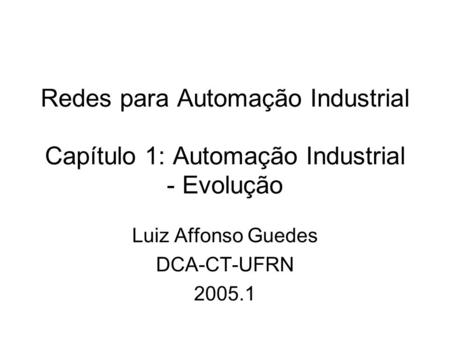 Luiz Affonso Guedes DCA-CT-UFRN