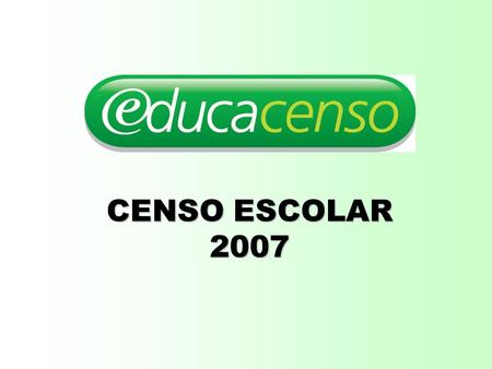 CENSO ESCOLAR 2007.