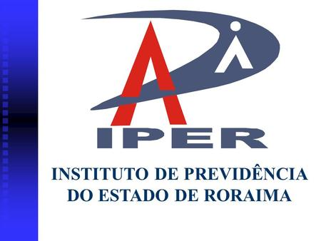 INSTITUTO DE PREVIDÊNCIA DO ESTADO DE RORAIMA