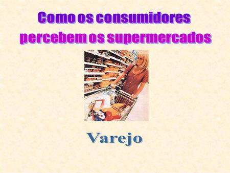 percebem os supermercados