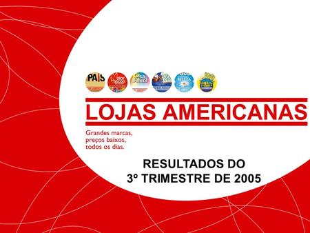 RESULTADOS DO 3º TRIMESTRE DE 2005.
