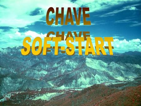 CHAVE SOFT-START.