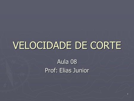 Aula 08 Prof: Elias Junior
