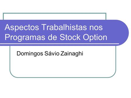 Aspectos Trabalhistas nos Programas de Stock Option