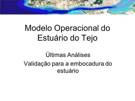 Modelo Operacional do Estuário do Tejo