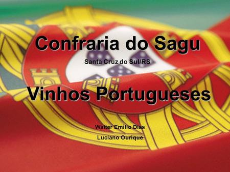 Confraria do Sagu Vinhos Portugueses Santa Cruz do Sul/RS