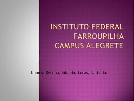 Instituto Federal Farroupilha Campus Alegrete