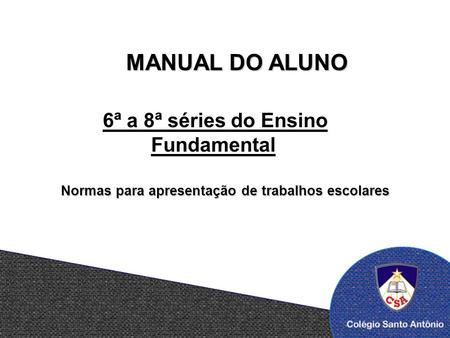 MANUAL DO ALUNO 6ª a 8ª séries do Ensino Fundamental