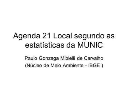 Agenda 21 Local segundo as estatísticas da MUNIC