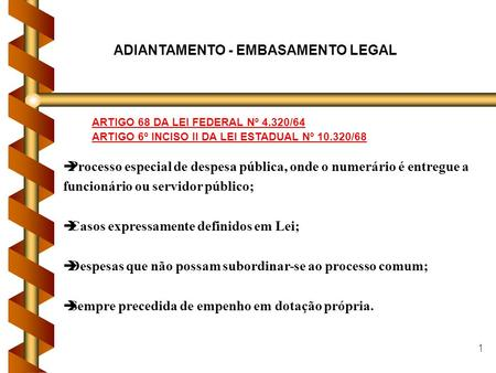 ADIANTAMENTO - EMBASAMENTO LEGAL