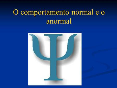 O comportamento normal e o anormal