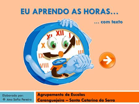 Eu aprendo as horas… … com texto.