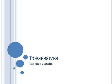 Possessives Teacher Natália.