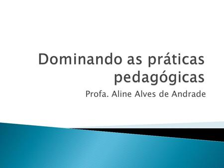 Dominando as práticas pedagógicas