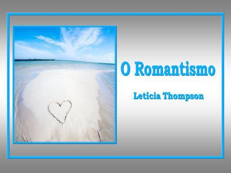 O Romantismo Letícia Thompson.