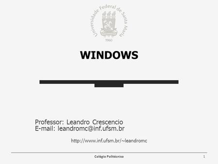 WINDOWS Professor: Leandro Crescencio