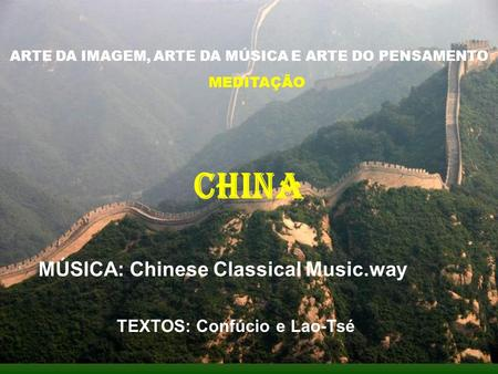 CHINA MÚSICA: Chinese Classical Music.way TEXTOS: Confúcio e Lao-Tsé
