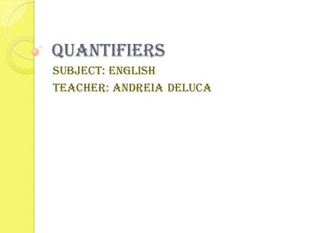 Subject: English Teacher: Andreia Deluca