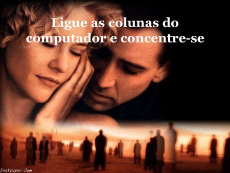 Ligue as colunas do computador e concentre-se