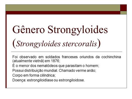 Gênero Strongyloides (Strongyloides stercoralis)
