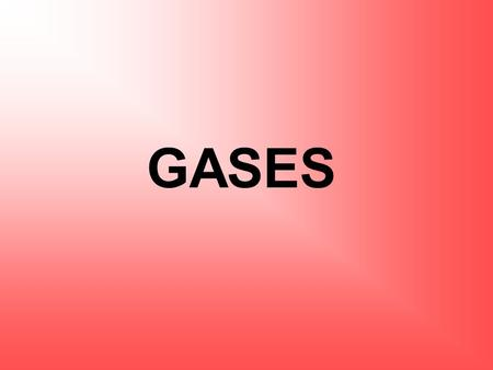 GASES.