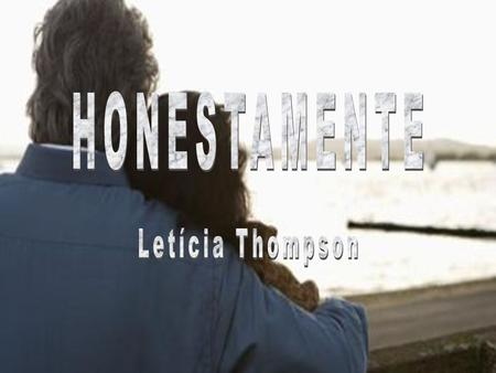 HONESTAMENTE Letícia Thompson.