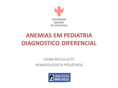 ANEMIAS EM PEDIATRIA DIAGNOSTICO DIFERENCIAL
