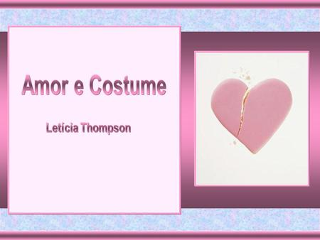 Amor e Costume Letícia Thompson.