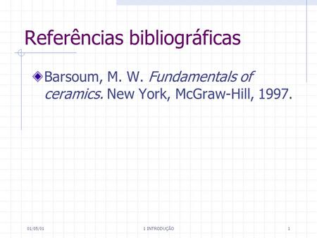 Instrumentao e dispositivos ppt carregar 010501 1 introduo 1 referncias bibliogrficas barsoum m w fundamentals of ceramics fandeluxe Images