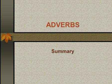ADVERBS Summary.